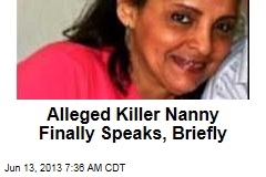 Alleged Killer Nanny Finally Speaks, Briefly