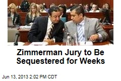 Zimmerman Jury to Be Sequestered for Weeks