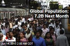 Global Population: 7.2B Next Month