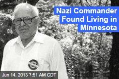 Nazi Commander Found Living in Minnesota