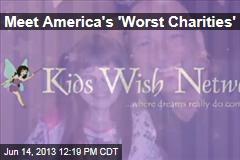 Meet America's 'Worst Charities'