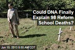Could DNA Finally Explain 98 Reform School Deaths?