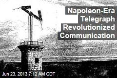 Napoleon-Era Telegraph Revolutionized Communication
