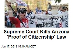 Supreme Court Kills Arizona 'Proof of Citizenship' Law