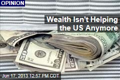 Wealth Isn't Helping the US Anymore