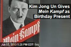 Kim Jong Un Gives Mein Kampf as Birthday Present