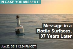 Message in a Bottle Surfaces, 97 Years Later