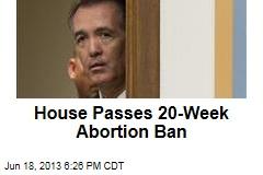 House Passes 20-Week Abortion Ban