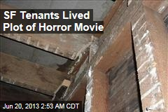 SF Tenants Lived Plot of Horror Movie