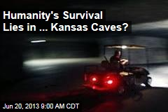 Humanity's Survival Lies in ... Kansas Caves?