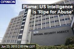 Plame: US Intelligence is 'Ripe for Abuse'