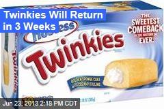 Twinkies Will Return in 3 Weeks
