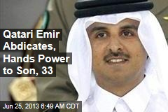 Qatari Emir Abdicates, Hands Power to Son, 33