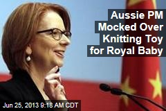Aussie PM Mocked Over Knitting Toy for Royal Baby