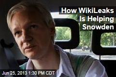How WikiLeaks Is Helping Snowden
