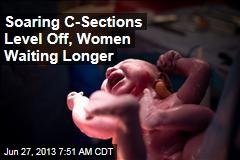 Soaring C-Sections Level Off, Women Waiting Longer