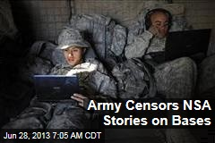 Army Censors NSA Stories on Bases