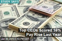 Top CEOs Scored 16% Pay Rise Last Year: Study