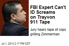FBI Expert Can't ID Screams on Trayvon 911 Tape