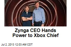 Zynga CEO Hands Power to Xbox Chief