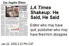 LA Times Shakeup: He Said, He Said