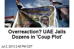 Overreaction? UAE Jails Dozens in 'Coup Plot'