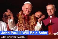 John Paul II Will Be a Saint