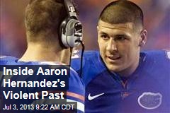 Inside Aaron Hernandez's Violent Past
