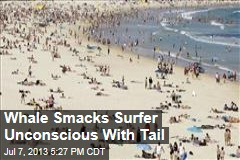 Whale Smacks Surfer Unconscious with Tail
