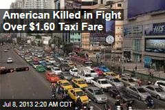 American Killed in Fight Over $1.60 Taxi Fare