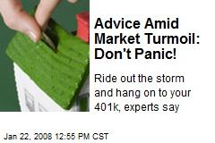 Advice Amid Market Turmoil: Don't Panic!
