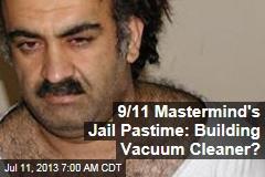 9/11 Mastermind's Jail Pastime: Building Vacuum Cleaner?