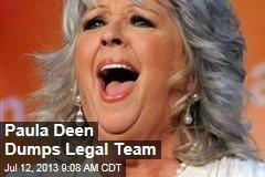 Paula Deen Dumps Legal Team