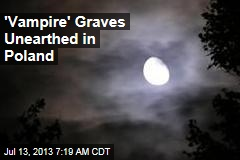 'Vampire' Graves Unearthed in Poland