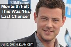 Monteith Felt This Was 'His Last Chance'