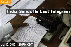 India Sends Its Last Telegram