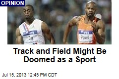 Track and Field Might Be Doomed as a Sport