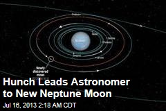 Hunch Leads Astronomer to New Neptune Moon