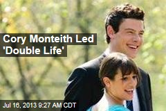 Cory Monteith Led 'Double Life'