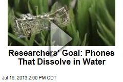 Researchers' Goal: Phones That Dissolve in Water