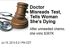 Doctor Misreads Test, Tells Woman She's Dying