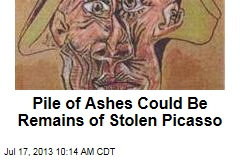 Pile of Ashes Could Be Remains of Stolen Picasso