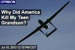 Why Did America Kill My Teen Grandson?