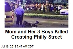 Mom and Her 3 Boys Killed Crossing Philly Street