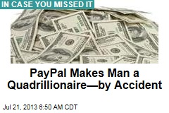 PayPal Makes Man a Quadrillionaire—by Accident