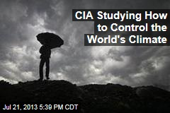 CIA Studying How to Control the World's Climate