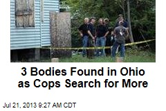 3 Bodies Found in Ohio as Cops Search for More