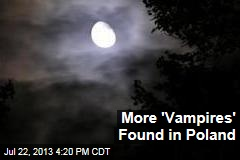 More 'Vampires' Found in Poland