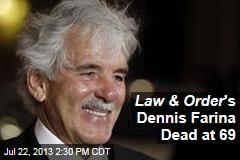 Law & Order 's Dennis Farina Dead at 69
