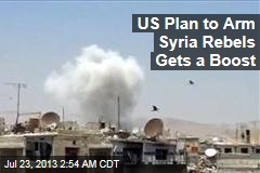 US Plan to Arm Syria Rebels Gets a Boost
